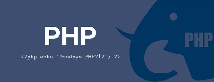 goodbye php
